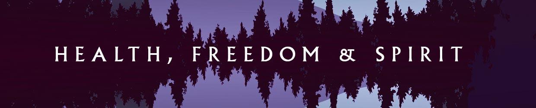 Health, Freedom & Spirit